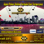 Tiga Kriteria Agen Poker Online Yang Baik Dan Terpercaya