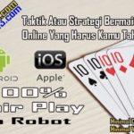 Taktik Atau Strategi Bermain Poker Online Yang Harus Kamu Tahu